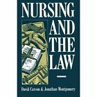 Nursing and the Law by David Carson, Jonathan Montgomery (Paperback, 1989)