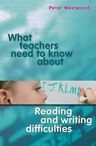What-Teachers-Need-to-Know-about-Reading-and-Writing-Difficulties-by-Peter-Westwood-2008-Paperback