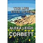 The Life Ever After 9781448945764 by Alexa Corbett Paperback