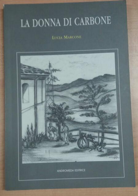 LA DONNA DI CARBONE - LUCIA MARCONE - ANDROMEDA - 2002 - M