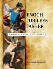 Enoch, Jubilees, Jasher: Banned from the Bible by Joseph B Lumpkin (Paperback / softback, 2014)