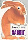 Getting to Know Your Rabbit by Gill Page (Paperback, 2000)