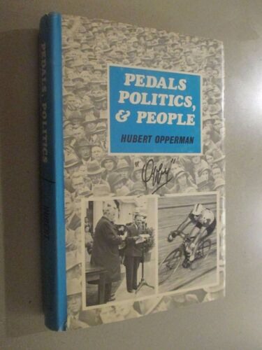 Pedals Politics & People Oppy Hubert Opperman Cycling Champion SIGNED 1st HCDJ