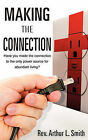 Making the Connection by Rev Arthur L Smith (Paperback / softback, 2011)