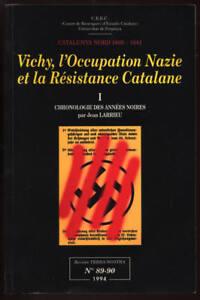 JEAN-LARRIEU-VICHY-L-039-OCCUPATION-NAZIE-ET-LA-RESISTANCE-CATALANE-T-1