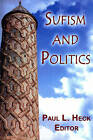 Sufism and Politics by Markus Wiener Publishing Inc (Paperback, 2007)