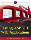 Testing ASP.NET Web Applications by Jeff McWherter, Ben Hall (Paperback, 2009)