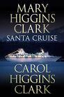 Santa Cruise by Mary Higgins Clark, Carol Higgins Clark (Hardback, 2006)