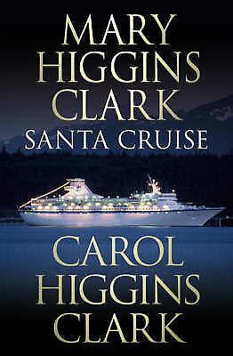 Very Good Clark, Carol Higgins, Clark, Mary Higgins, Santa Cruise, Hardcover, Bo