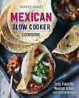 Mexican Slow Cooker Cookbook: Easy, Flavorful Mexican Dishes That Cook Themselves by Marye Audet (Paperback / softback, 2015)