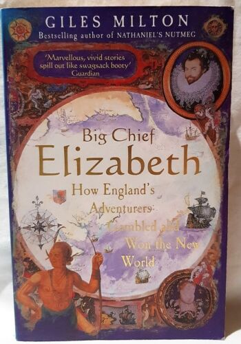 1 of 1 - Big Chief Elizabeth: How England's Adventurers Gambled & Won the New World 2000