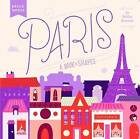 Paris: A Book of Shapes by Ashley Evanson (Hardback, 2015)