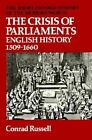 The Crisis of Parliaments: English History, 1509-1660 by Conrad Russell (Paperback, 1971)
