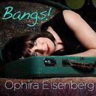 Bangs 0705438039324 by Ophira Eisenberg CD