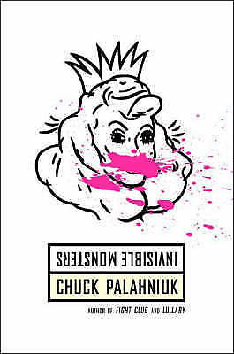 Invisible Monsters: A Novel by Palahniuk, Chuck
