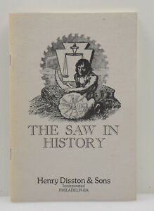 1978 REPRINT of The Saw In History (Disston, 9th Ed, 1926) (INV J600)