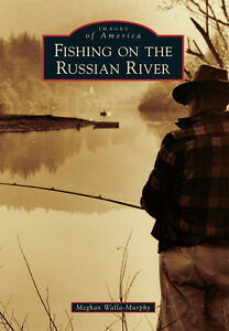 Fishing-on-the-Russian-River-Images-of-America-CA-Arcadia-Publishing