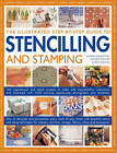 The Illustrated Step-by-step Guide to Stencilling and Stamping: 160 Inspirational and Stylish Projects to Make with Easy-to-follow Instructions and Illustrated with 1500 Stunning Step-by-step Photographs and Templates by Stewart Walton, Sally Walton, Lucinda Ganderton (Paperback, 2013)
