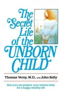 Secret-Life-of-the-Unborn-Child-Paperback-by-Verny-Thomas-R-Kelly-John