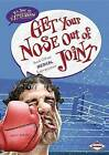 Get Your Nose Out of Joint: And Other Medical Expressions by Matt Doeden (Hardback, 2012)