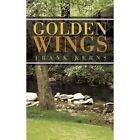 Golden Wings 9781449093938 by William Franklin Kerns Paperback