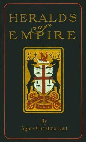 Heralds of Empire  Being the Story of One Ramsay Stanhope