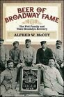 Beer of Broadway Fame: The Piel Family and Their Brooklyn Brewery by Alfred W. McCoy (Paperback, 2016)