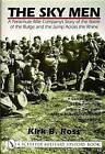 The Sky Men: A Parachute Rifle Company's Story of the Battle of the Bulge and the Jump Across the Rhine by Kirk B. Ross (Hardback, 2000)