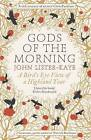 Gods of the Morning: A Bird's Eye View of a Highland Year by John Lister-Kaye (Paperback, 2016)