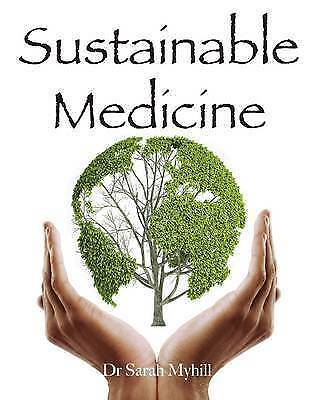 1 of 1 - Sustainable Medicine, Good Condition Book, Myhill, Sarah, ISBN 9781781610329