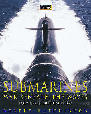 1 of 1 - Jane's Submarines: War Beneath the Waves from 1776 to the Present Day by Robert