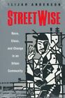 Streetwise: Race, Class and Change in an Urban Community by Elijah Anderson (Paperback, 1992)