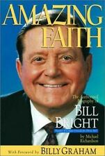 Amazing Faith: The Authorized Biography of Bill Bright, Founder of Cam-ExLibrary