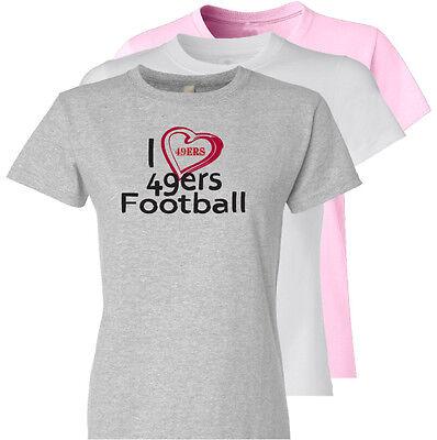I Love 49ers Football Ladies T-Shirt 4 San Francisco Fans Heart Sizes to 6XL
