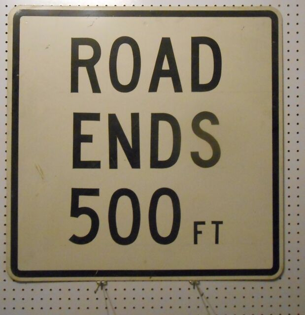 USED ROAD ENDS 500FT WARNING  SIGN BLACK ON WHITE 30 X 30 SQUARE  FLAT AL
