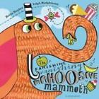 The Famishing Vanishing Mahoosive Mammoth von Hollie Hughes (2016, Taschenbuch)