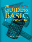 The Not-So-Scary Guide to Basic Trigonometry by Kevin D Hunter (Paperback, 2011)