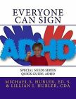 Everyone Can Sign: Special Needs Series Quick Guide: ADD/ADHD by Lillian Hubler (Paperback / softback, 2013)