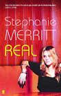 Real by Stephanie Merritt (Paperback, 2006)