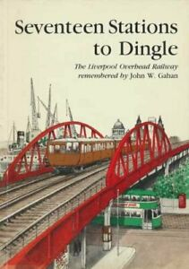 Seventeen-Stations-to-Dingle-Liverpool-Overhead-Railway-Remembered-By-John-W