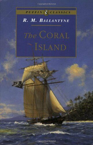 1 of 1 - The Coral Island (Puffin Classics),R. Ballantyne