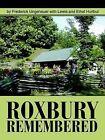 Roxbury Remembered by Frederick Ungeheuer (Paperback / softback, 2004)
