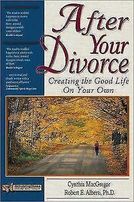 After Your Divorce: Creating the Good Life on Your Own (Rebuilding Books: Relati