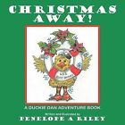 Christmas Away!: A Duckie Dan Adventure Book by Penelope A Riley (Paperback / softback, 2012)