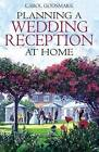 Planning a Wedding Reception at Home by Carol Godsmark (Paperback, 2008)