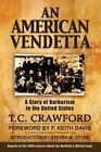 An American Vendetta: Hatfield and McCoy Feud by T C Crawford (Paperback / softback, 2013)