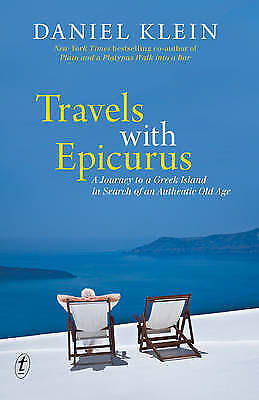 1 of 1 - Travels with Epicurus: A Journey to a Greek Island in Search of an Authentic Ol…
