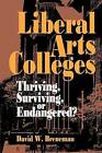Liberal Arts Colleges: Thriving, Surviving or Endangered? by David W. Breneman (Paperback, 1994)