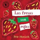 Las Fresas Son Rojas by Petr Horacek (Board book, 2014)