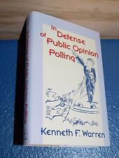 IN DEFENSE OF PUBLIC OPINION POLLING by Kenneth F. Warren *FREE SHIP* 0813397936